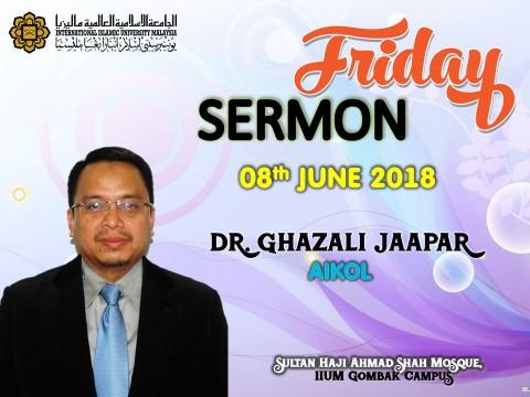 KHATIB THIS WEEK – 08th JUNE 2018 (FRIDAY) - IIUM SHAS MOSQUE GOMBAK CAMPUS