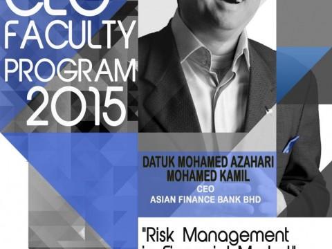 CEO FACULTY PROGRAM 2015 WITH CEO ASIAN FINANCE BANK, DATUK MOHAMED AZAHARI MOHAMED KAMIL