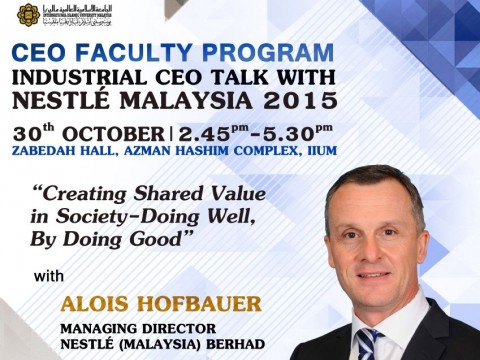 CEO FACULTY PROGRAM 2015 WITH ALOIS HOFBAUER; MANAGING DIRECTOR OF NESTLE (MALAYSIA) BHD