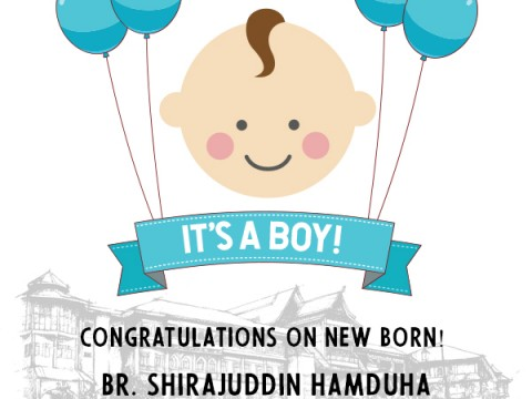 Congratulations to New Born - Br. Shirajuddin Hamduha