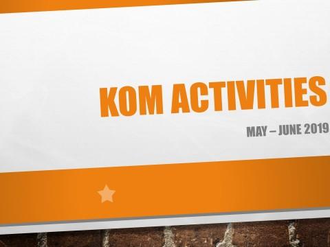 KOM Activities May - Jun 2019