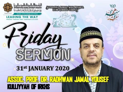 KHATIB THIS WEEK – 31st JANUARY 2020 (FRIDAY) SULTAN HAJI AHMAD SHAH MOSQUE, IIUM GOMBAK CAMPUS