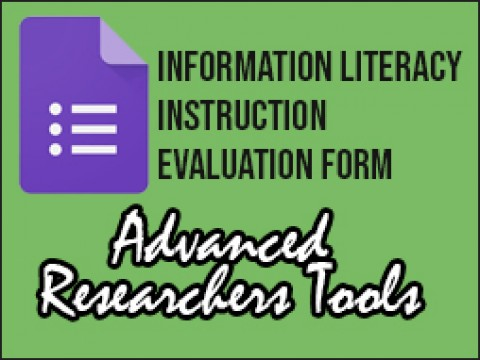 INFORMATION LITERACY INSTRUCTION EVALUATION FORM - Advanced Researchers Tools