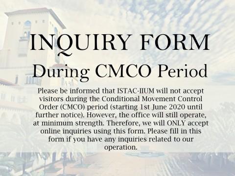 ISTAC-IIUM INQUIRY FORM DURING CMCO PERIOD