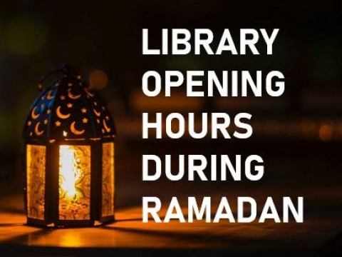 LIBRARY OPENING HOURS DURING RAMADAN
