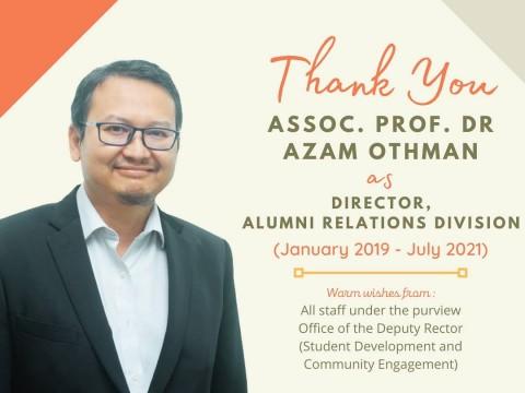 HEARTIEST APPRECIATION TO ASSOC. PROF. DR. AZAM OTHMAN