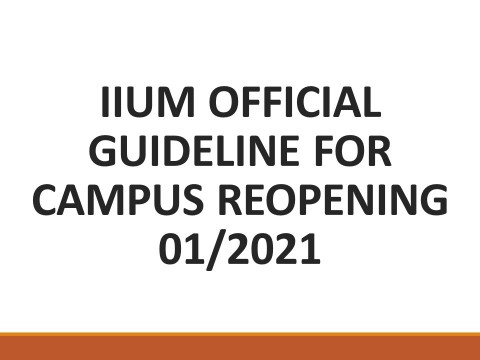 IIUM OFFICIAL GUIDELINE FOR CAMPUS REOPENING 01/2021