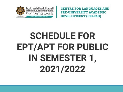 SCHEDULE FOR EPT/APT FOR PUBLIC IN SEMESTER 1, 2021/2022