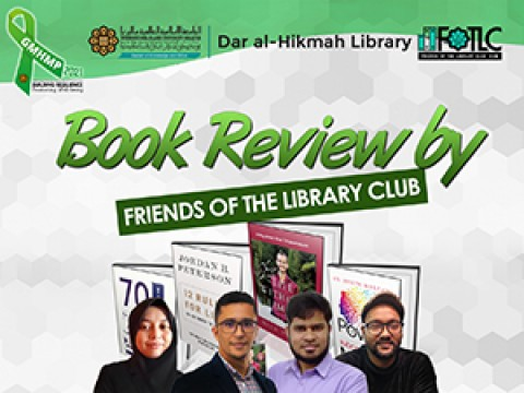 Book Review by Friends of The Library Club (FOTLC) in conjunction with the IIUM Grand Mental Health Month, 2021