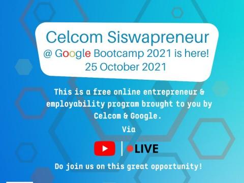 CELCOM Siswapreneur @ GOOGLE Bootcamp 2021