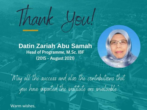 31st July 2021- Thank You Datin Zariah Abu Samah-End of Tenure as Head of Programme M.Sc. IBF