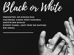 """Black or White"" - KOM CPC - Dept. of Orthopaedic"