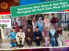 Sambutan Hari Guru & Hari Raya Peringkat SK Parit Zain, Muar 2019