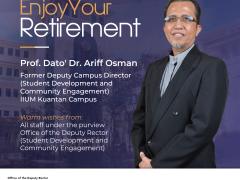 ENJOY YOUR RETIREMENT - PROF. DATO' DR. ARIFF OSMAN