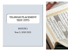 ANNOUNCEMENT ON TPT (BATCH 2), SEM 2, 2020/2021