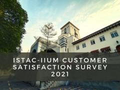 ISTAC CUSTOMER SATISFACTION SURVEY 2021