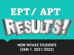 RELEASE OF RESULTS: EPT/APT NEW INTAKE SEM 1, 2021/2022