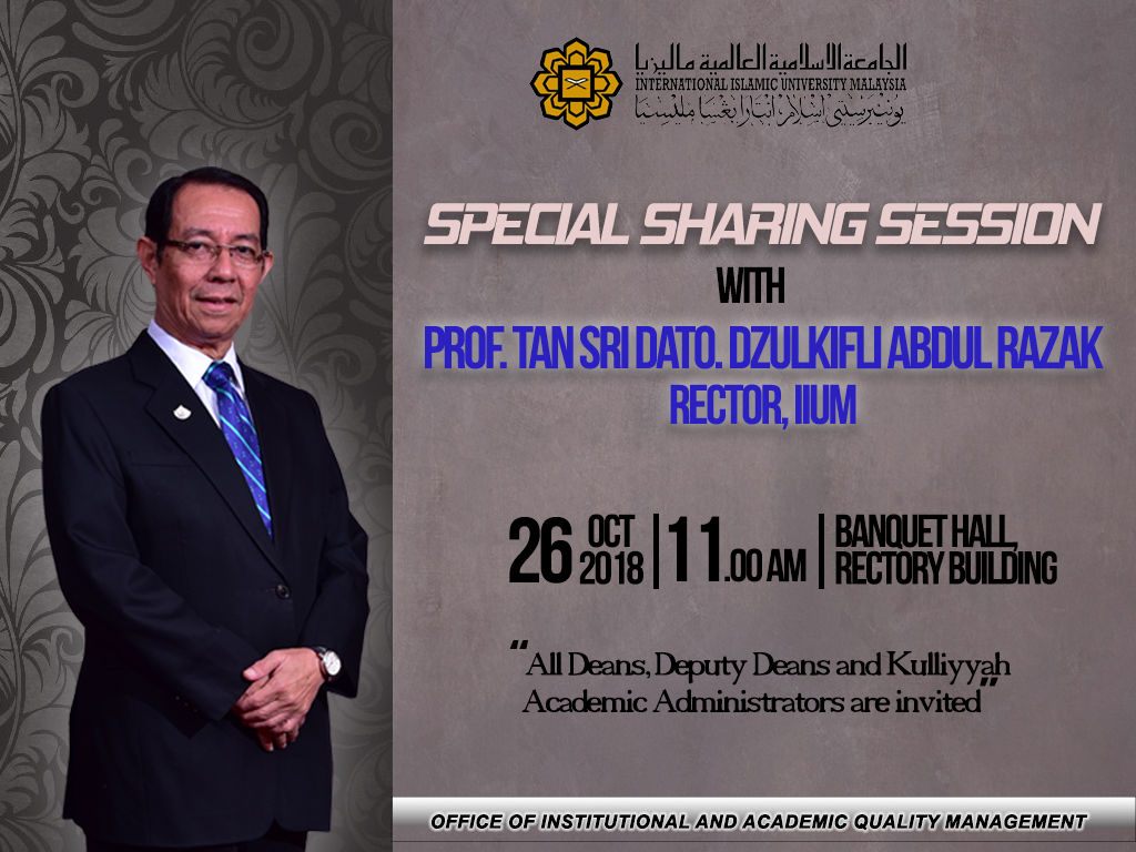 Special Sharing Session with Prof. Emeritus Tan Sri Dato' Dzulkifli Abdul Razak, Rector of IIUM