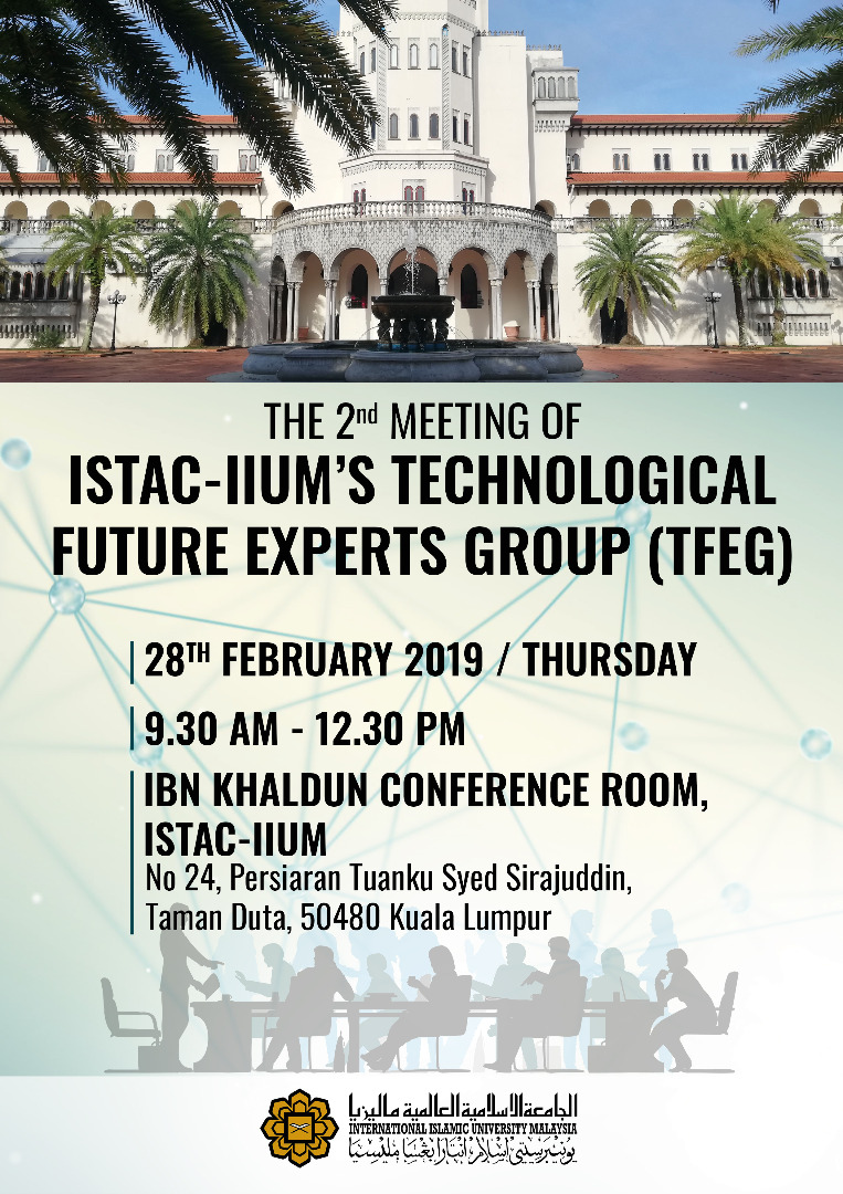 THE 2ND MEETING OF ISTAC-IIUM'S TECHNOLOGICAL FUTURE EXPERTS GROUP (TFEG)