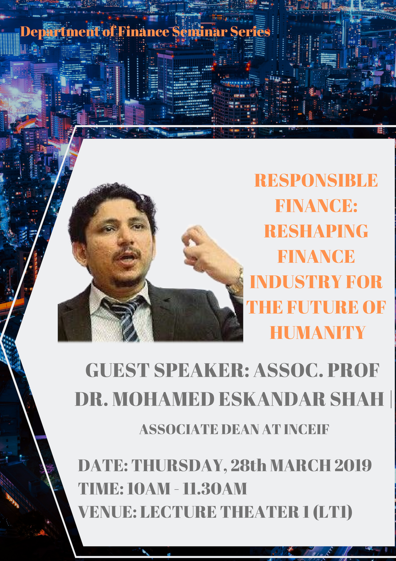 Responsible Finance:Reshaping Finance Industry For The Future Of Humanity By Assoc. Prof. Dr.Mohamed Eskandar Shah Mohd. Rasid (Associate Dean At INCEIF)