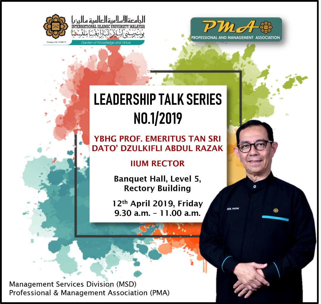 Leadership Talk Series 1/2019: Prof. Emeritus Tan Sri Dato' Dulkifli Abdul Razak, IIUM Rector