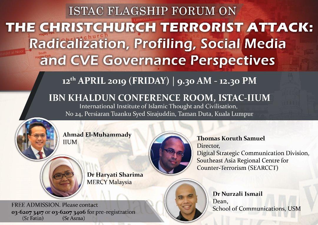 ISTAC FLAGSHIP FORUM ON - THE CHRISTCHURCH TERRORIST ATTAC: Radicalization, Profiling, Social Media and CVE Governance Perspectives