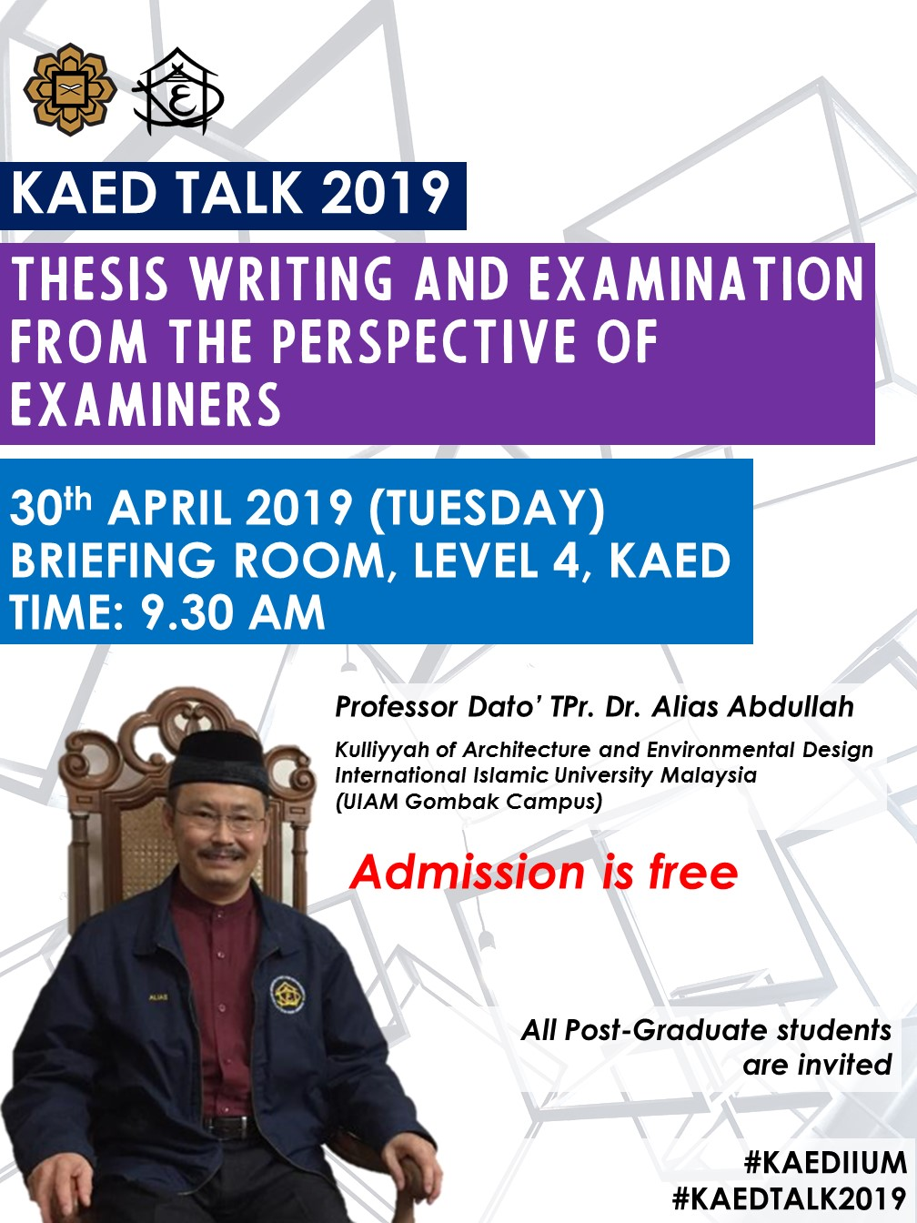 KAED Talk 2019: Thesis Writing and Examination from the Perspective of Examiners by Professor Dato' TPr. Dr. Alias Abdullah