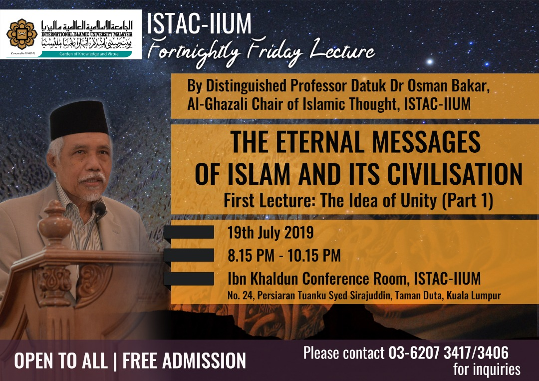 IIUM ISTAC - Fortnightly Friday Lecture - The Eternal Messages Of Islam And Its Civilisation