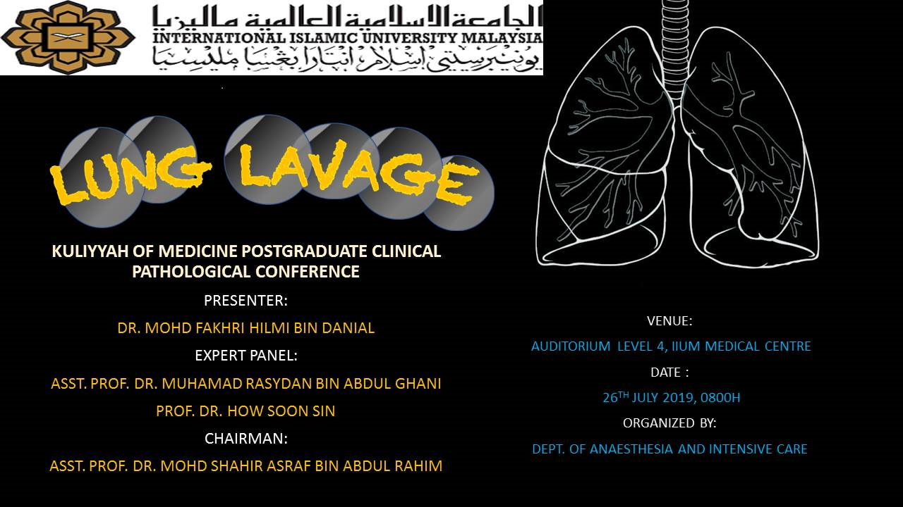 """""""Lung Lavage"""" - KOM CPC by Dept. of Anaesthesiology (26 July 2019 /Friday) at Auditorium IIUMMC"""