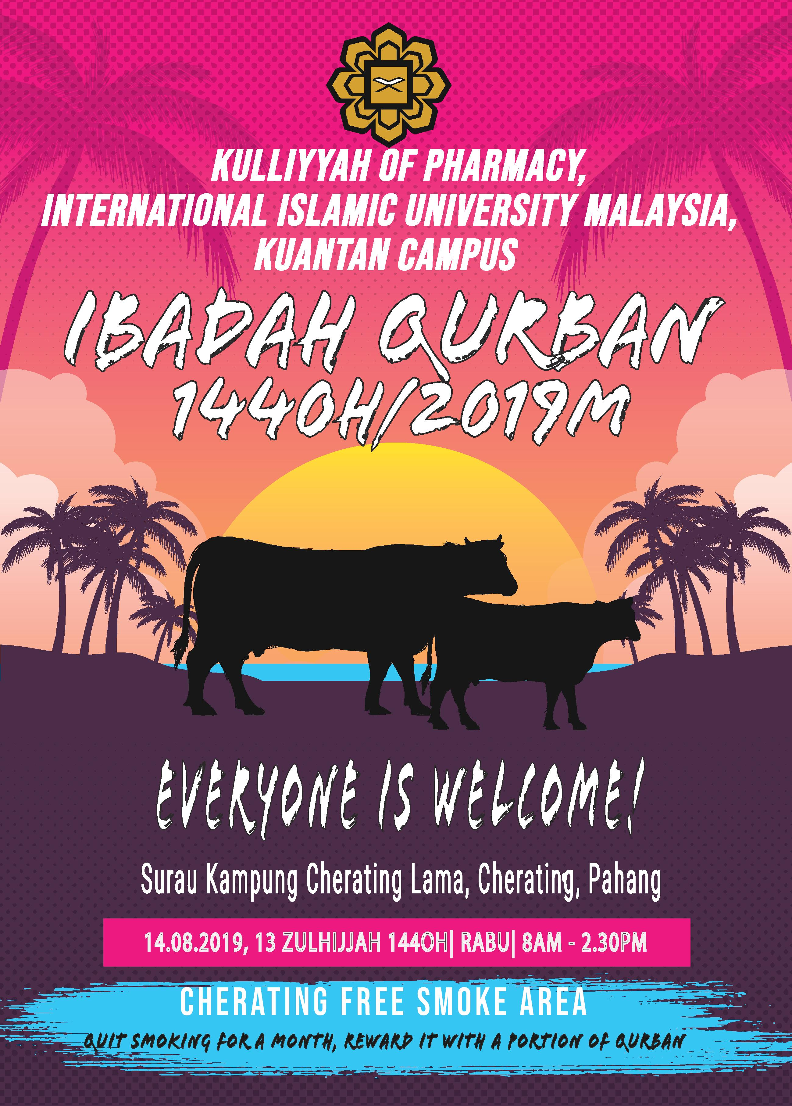 "IBADAH QURBAN PROGRAMME 1440H/2019 IN CONJUNCTION WITH THE KULLIYYAH FLAGSHIP ""SUSTAINABLE SMOKE-FREE CAMPUS"""