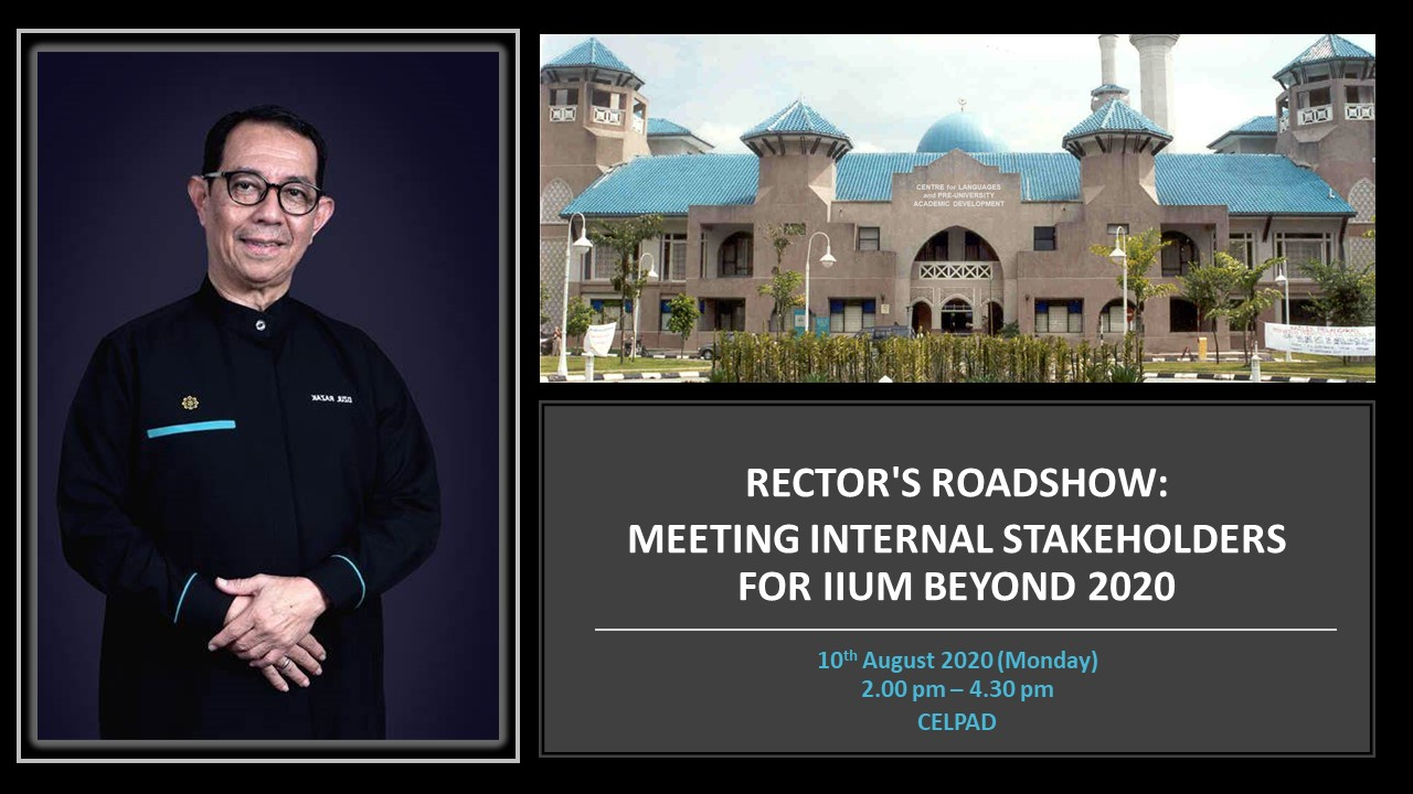 RECTOR'S ROADSHOW: MEETING INTERNAL STAKEHOLDERS FOR IIUM BEYOND 2020