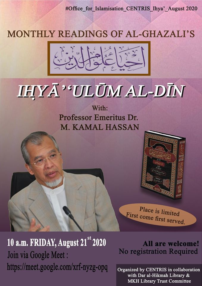 MONTHLY READINGS OF IḤYĀ''ULŪM AL-DĪN with PROF. EMERITUS DR. M. KAMAL HASSAN