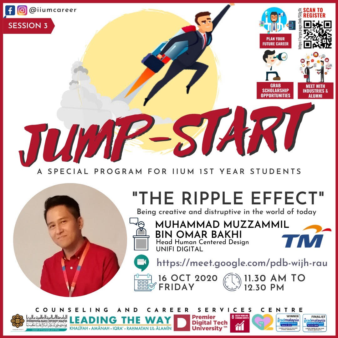 IIUM JUMP START PROGRAMME 2020 - SESSION 3 : THE RIPPLE EFFECT (BEING CREATIVE AND DISRUPTIVE IN THE WORLD OF TODAY""