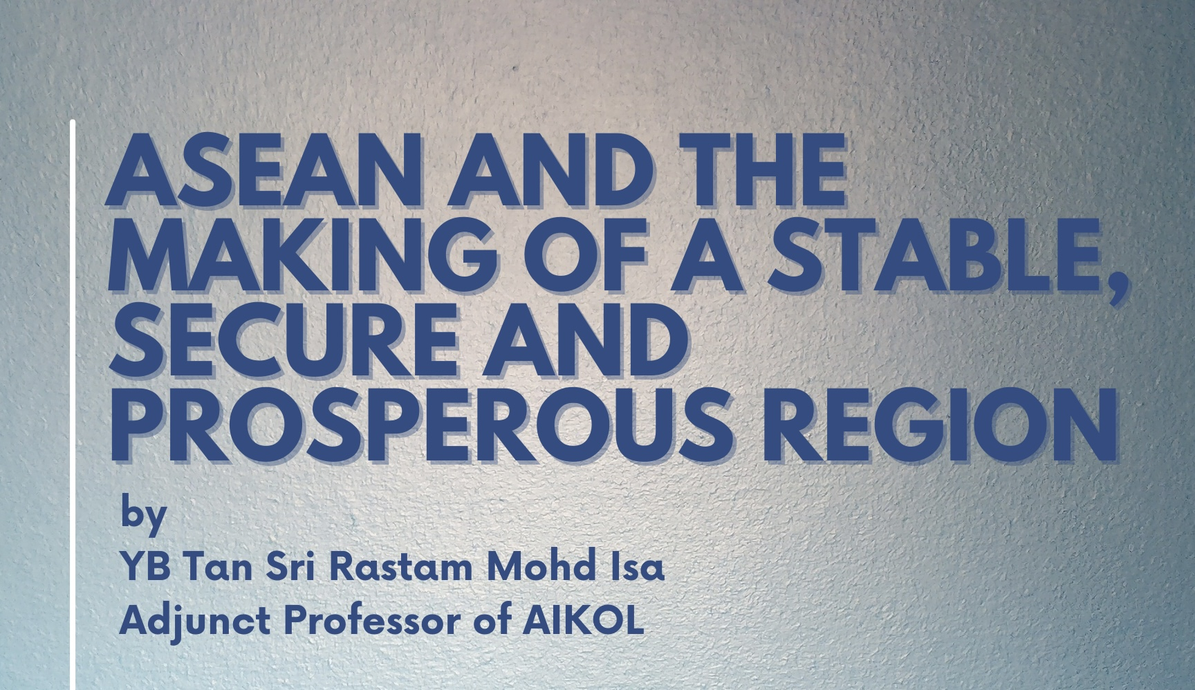 SPECIAL LECTURE BY YB TAN SRI RASTAM MOHD ISA, ADJUNCT PROFESSOR OF AIKOL