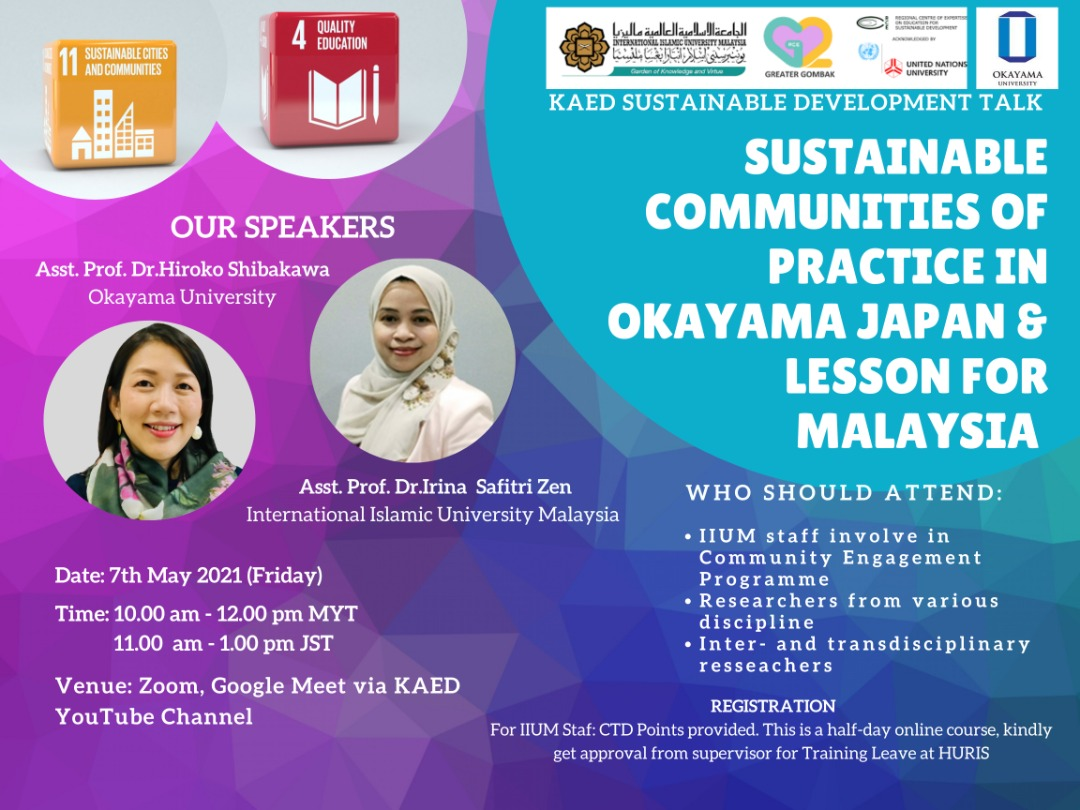 KAED SUSTAINABLE DEVELOPMENT TALK 1/ 2021: 'Sustainable Communities of Practice in Okayama, Japan  & Lessons for Malaysia'