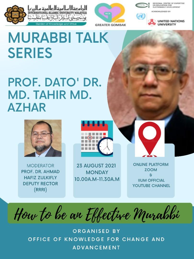 Murabbi Talk Series: Prof. Dato' Dr. Md. Tahir Md. Azhar