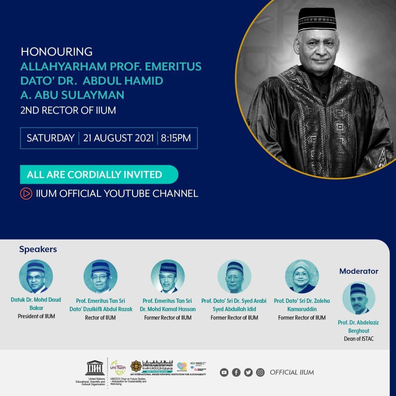 HONOURING  ALLAHYARHAM PROF. EMERITUS DATO' DR. ABDUL HAMID A. ABU SULAYMAN (2ND RECTOR OF IIUM