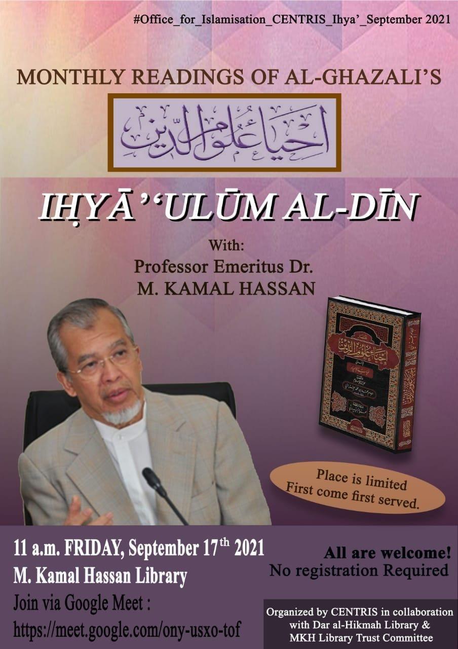 MONTHLY READINGS OF AL-GHAZALI'S IḤYĀ''ULŪM AL-DĪN with PROF. EMERITUS DR. M. KAMAL HASSAN