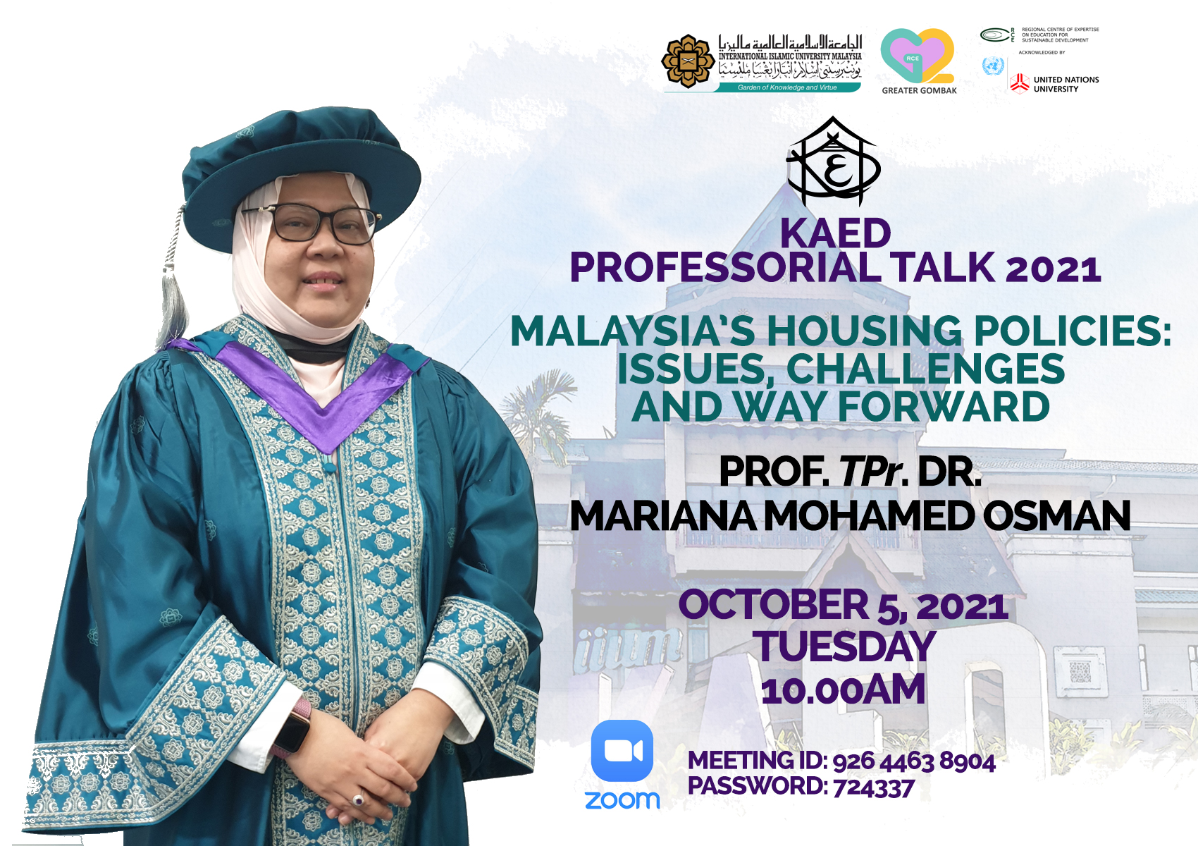 KAED Professorial Talk 2021: Malaysia's Housing Policies: Issues, Challenges and Way Forward by Prof. TPr.  Dr. Mariana Mohamed Osman