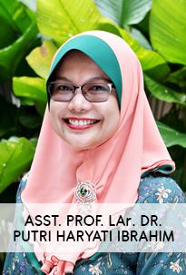 Asst. Prof. LAr. Dr. Putri Haryati Ibrahim