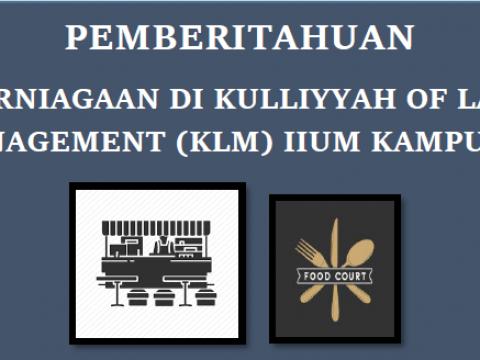 RUANG PERNIAGAAN DI KULLIYYAH OF LANGUAGES AND MANAGEMENT (KLM) IIUM KAMPUS PAGOH