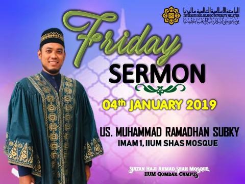 KHATIB THIS WEEK – 04th JANUARY 2019 (FRIDAY) SULTAN HAJI AHMAD SHAH MOSQUE, IIUM GOMBAK CAMPUS