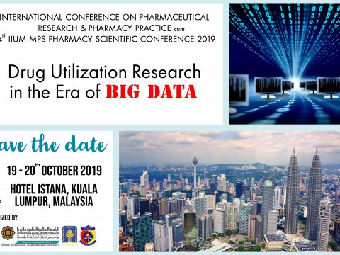 The International Conference on Pharmaceutical Research and Pharmacy Practice (ICPRP2019)  cum 14th IIUM-MPS Pharmacy Scientific Conference 2019