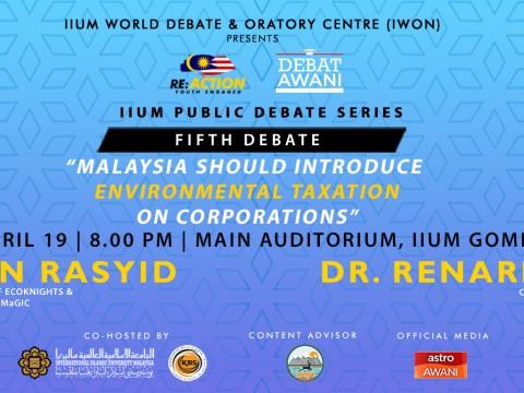 """5th Debate of """"Re: Action – Youth Engaged, IIUM Public Debate Series"""