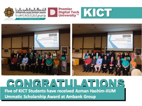 Congratulations, 5 KICT Students have received Azman Hashim-IIUM Ummatic Scholarship Award 2019