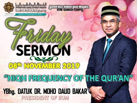 KHATIB THIS WEEK – 08th NOVEMBER 2019 (FRIDAY) SULTAN HAJI AHMAD SHAH MOSQUE, IIUM GOMBAK CAMPUS