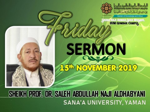 KHATIB THIS WEEK – 15th NOVEMBER 2019 (FRIDAY) SULTAN HAJI AHMAD SHAH MOSQUE, IIUM GOMBAK CAMPUS