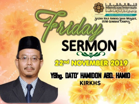 KHATIB THIS WEEK – 22nd NOVEMBER 2019(FRIDAY) SULTANHAJI AHMAD SHAH MOSQUE, IIUM GOMBAK CAMPUS