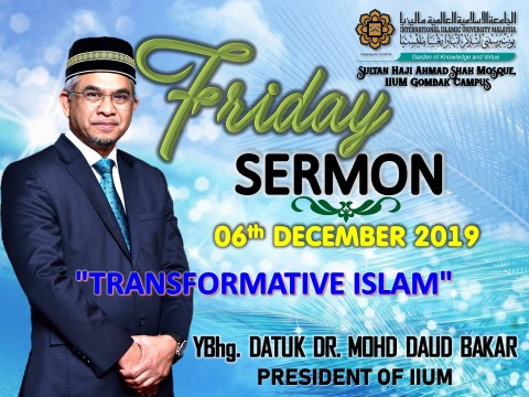 KHATIB THIS WEEK – 06th DECEMBER 2019 (FRIDAY) SULTAN HAJI AHMAD SHAH MOSQUE, IIUM GOMBAK CAMPUS