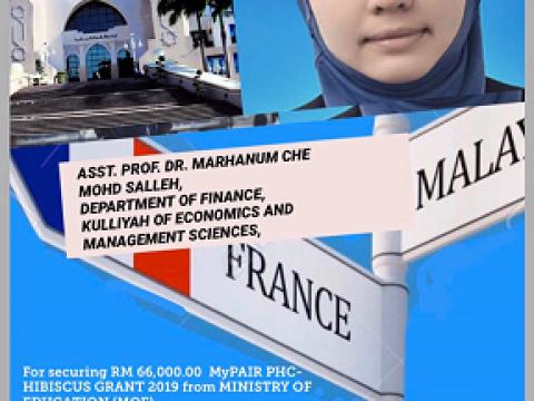 [CONGRATULATIONS] TO ASST. PROF. DR. MARHANUM BINTI CHE MOHD SALLEH FOR SECURING RM 66,000 (MyPAiR PHC-HIBISCUS) HUBERT CURIEN PARTNERSHIP 2019 FROM MOE